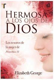 Hermosa a los ojos de Dios (Bolsillo) - Editorial Patmos  Descubra los tesoros de la mujer basado en la lectura de Proverbios 31