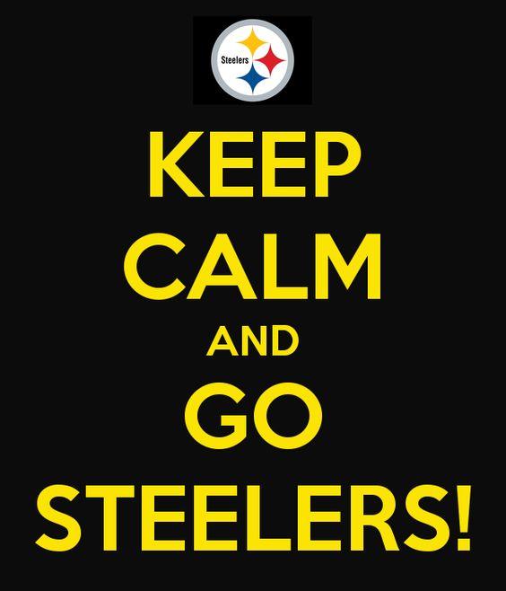 KEEP CALM AND GO STEELERS!