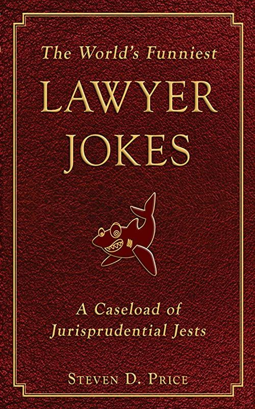 Pdf Free The World S Funniest Lawyer Jokes A Caseload Of