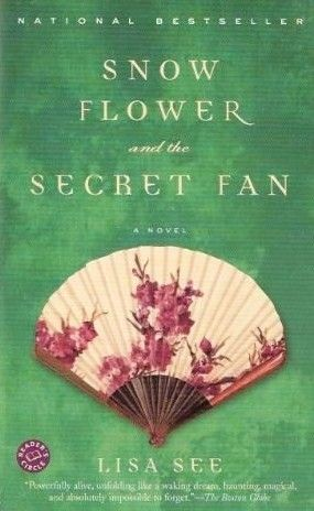 Snow Flower and the Secret Fan: Worth Reading, Century China, Books Worth, Books I Ve, Book Clubs, Favorite Books, Bookclub, Foot Binding, Club Book
