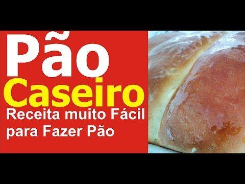 Pão Caseiro Fácil Receita Aprenda Como Fazer Pão Caseiro - YouTube