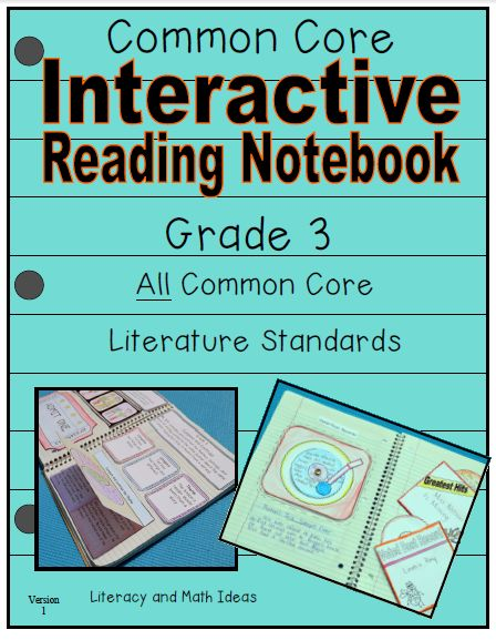 Grade 3 Common Core Interactive Reading Notebooks (All Literature Standards)  A short reading passage PLUS interactive notebook inserts are included for every Common Core Literature Standard too.  This is a fun way to learn about Common Core.$