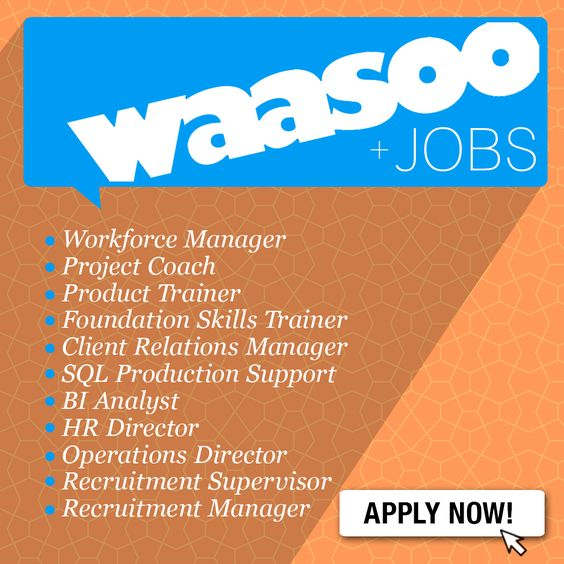 Send in your CVs at info@waasoonet and SIGN UP on our website for
