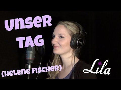 Hochzeitslied Unser Tag Von Helene Fischer Gesungen Von Sangerin Lila Cover Youtube Sangerin Hochzeitslieder Lied