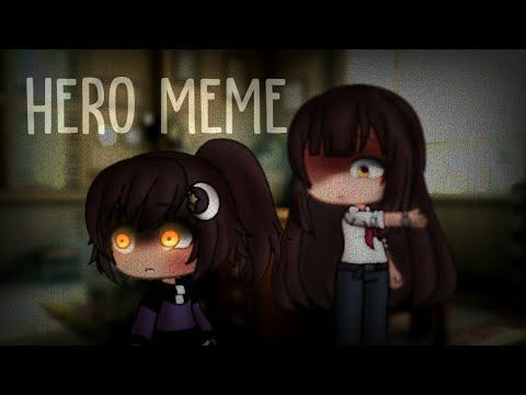 Hero Meme Gacha Life Oc Youtube Hero Meme Memes Hero