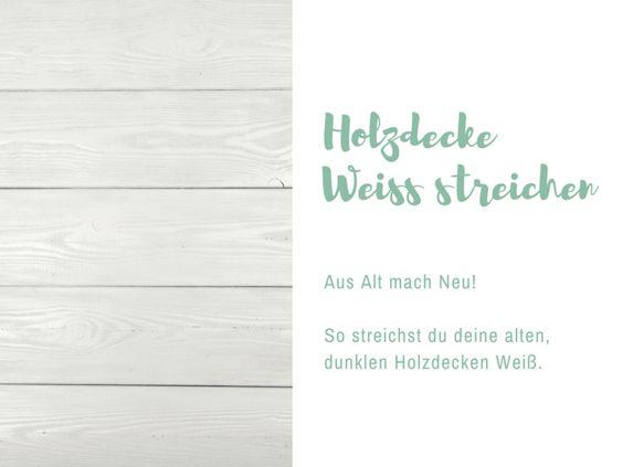 Du möchtest deine Holzdecke Weiß streichen? Wir zeigen dir Schritt für Schritt was es zu tun gibt & welches Material das richtige ist! www.kolorat.de #KOLORAT #streichen