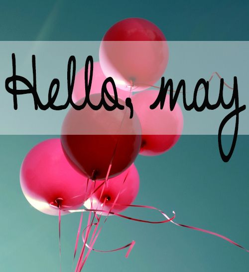 Hello May My Birthday Month