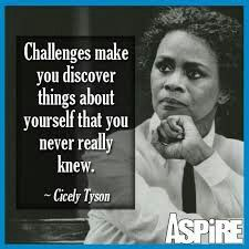 From Cicley Tyson words