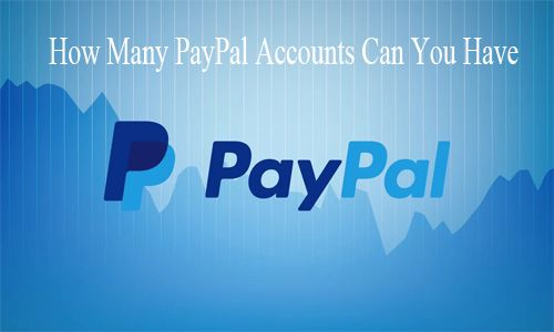 How Many Paypal Accounts Can You Have Paypal Personal Account
