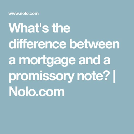 What's the difference between a mortgage and a promissory note? | Nolo.com