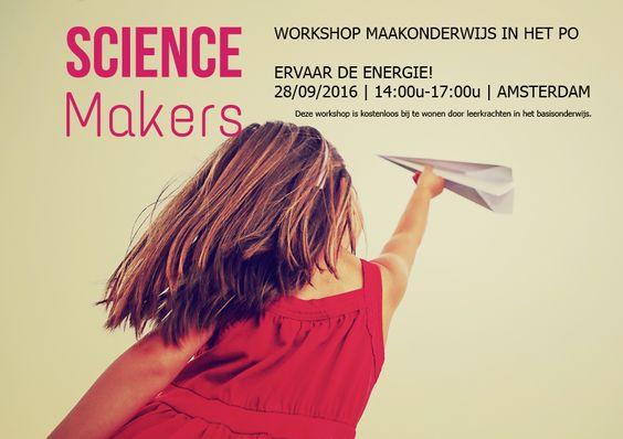 Workshop maakonderwijs voor #leerkrachten - 28 september 2016. Hoe breng je op een onderzoekende manier wetenschap en technologie in je klas. #onderwijs #workshop #leraar