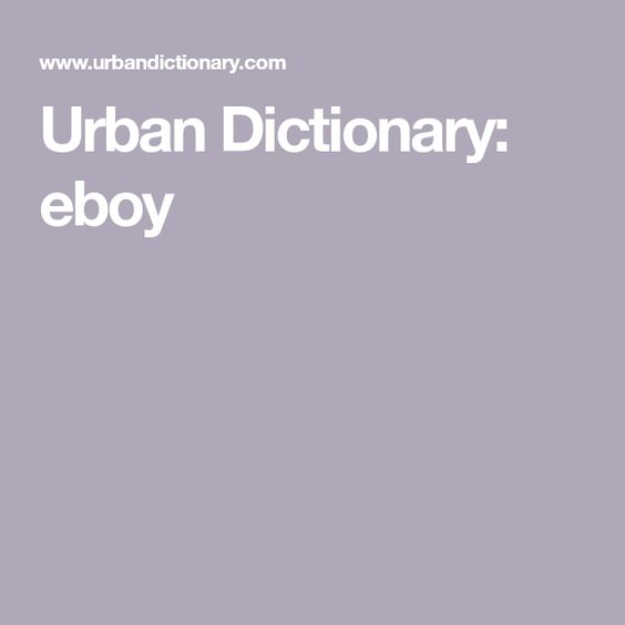 Urban Dictionary Eboy