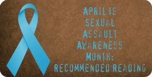 April Is Sexual Assault Awareness Month: Recommended YA Reading: