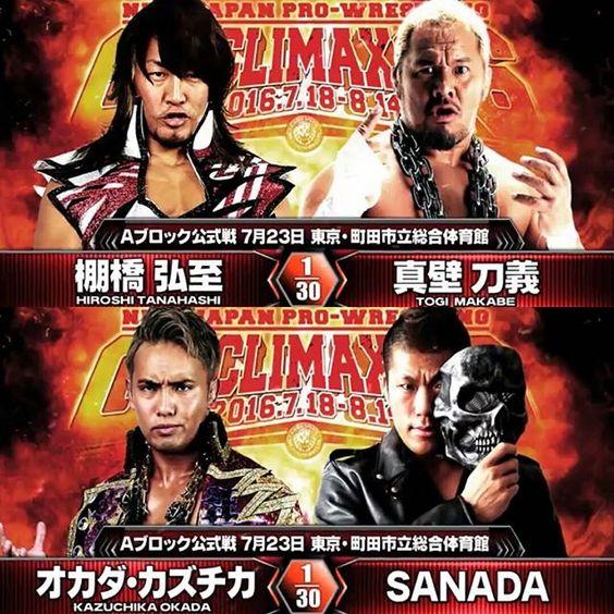 "New Japan Pro Wrestling ""G1 CLIMAX 26"", Saturday 7/23/2016 6:30pm JST @ Machida Municipal Gymnasium in Tokyo. A Block match: Kazuchika Okada vs. SANADA. A Block match: Hiroshi Tanahashi vs. Togi Makabe.  #G1Climax #g126 #KazuchikaOkada #SANADA #HiroshiTanahashi #TogiMakabe #Dominion #njdominion #wrestlingDontaku #njdontaku #InvasionAttack #njattack #WrestleKingdom10 #njwk10 #KingofProWrestling #njkopw #NJPWworld #asahitv #NJPW #newjapanprowrestling #NewJapan #新日本プロレス #IWGP #RoH #puroresu…"