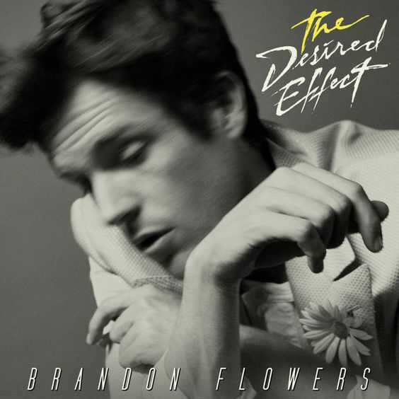 Brandon Flowers - The Desired Effect (8,0)