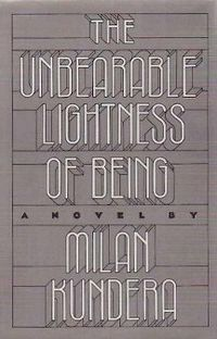 The Unbearable Lightness of Being by Milan Kundera, 1984