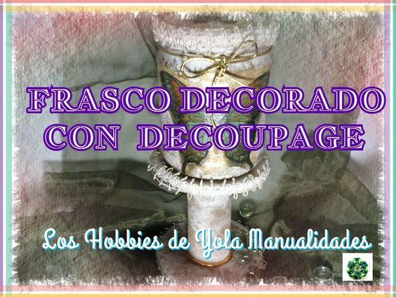 DIY Como decorar frascos con decoupage (2/3) Los Hobbies de Yola