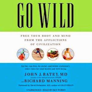 Audiobooks Today: GO WILD by John J. Ratey