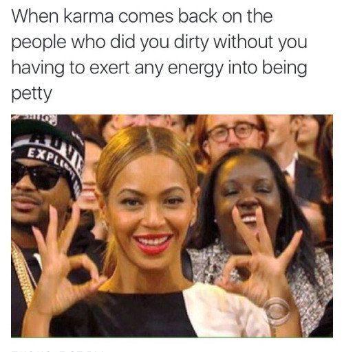 The Good Life 24 Relatable Beyonce Memes That Ll Make You Laugh No Matter Your Mood Beyonce Funny Beyonce Memes Karma Funny
