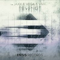 Jaxx & Vega & VMK - Revenge (OUT NOW)[Premiered by…