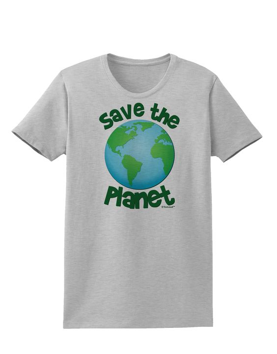 TooLoud Save the Planet - Earth Womens T-Shirt