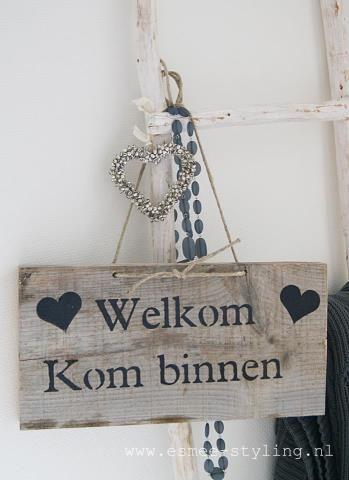 ♥ Welkom Kom Binnen ♥ Laat m óók maken bij Stoereplanken.nl!