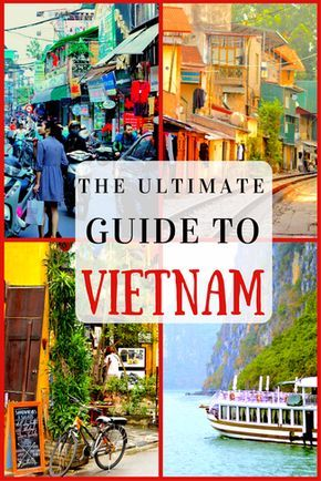 The Ultimate Guide of where to go in Vietnam