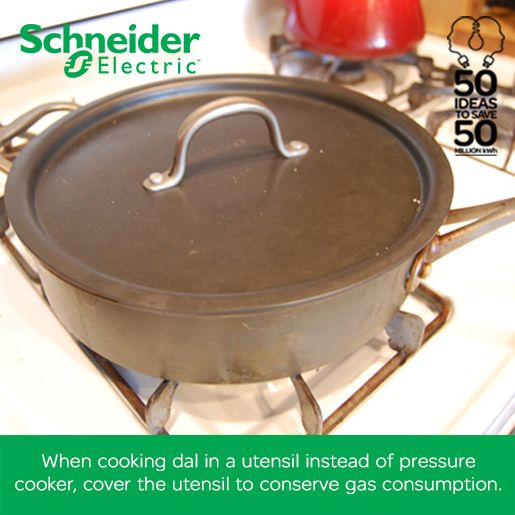 When cooking dal in a utensil instead of pressure cooker, cover the utensil to conserve gas consumption. Make such tips a part of day to day life to be energy efficient. Help us save 50 million kWh energy for India this year.
