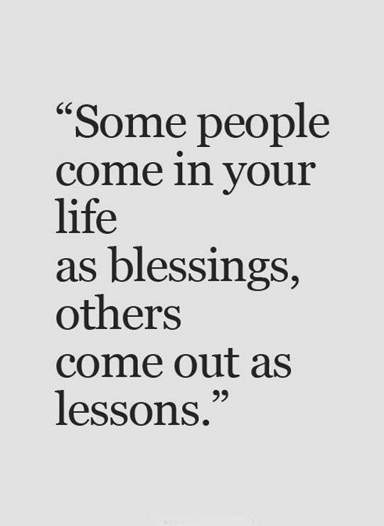 Some People Come In Your Life As Blessings Styles Ideas People Quotes Quotes Life Quotes