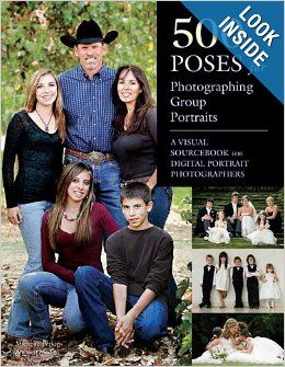 500 Poses for Photographing Group Portraits: A Visual Sourcebook for Digital Portrait Photographers #photographtalk #photographybooks