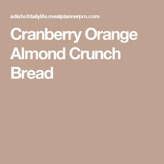 Cranberry Orange Almond Crunch Bread
