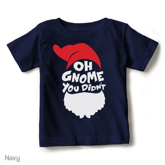 Oh Gnome You Didn't - Short Sleeve Toddler Tee