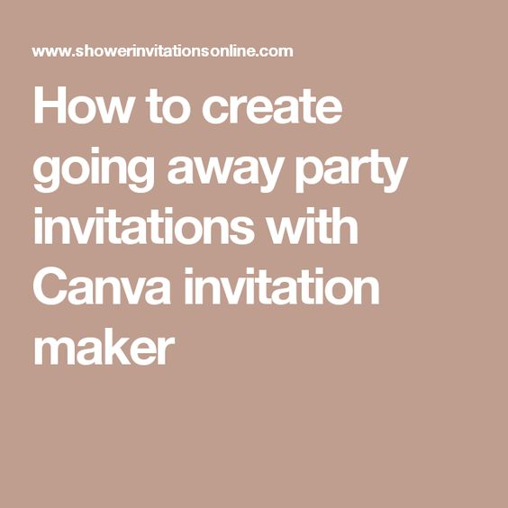 How to create going away party invitations with canva invitation how to create going away party invitations with canva invitation maker ideas bday parties pinterest stopboris Images
