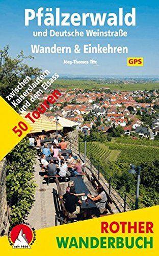 Pfälzerwald und Deutsche Weinstraße. Wandern & Einkehren…