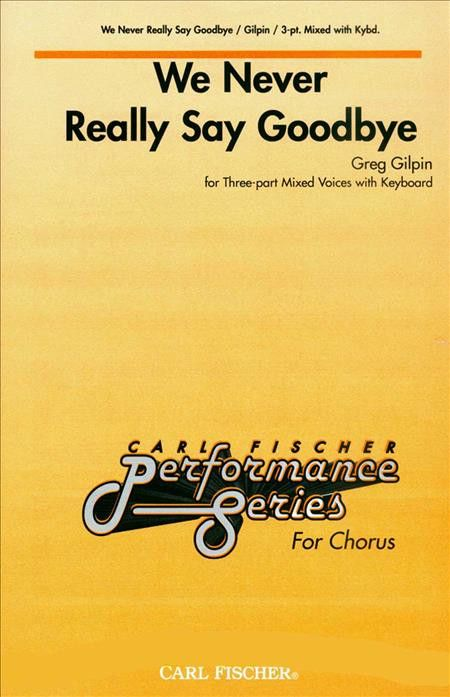 We Never Really Say Goodbye (Choral Part(s))