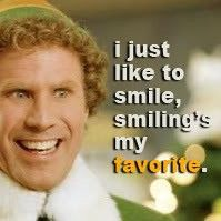 """""""I just like to smile, smiling's my favorite."""" - Buddy the Elf [I laugh just as hard every single time I watch this movie. Love Will Ferrell in this!]"""