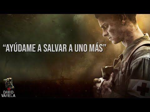 Desmond Doss Ayúdame A Salvar A Uno Más Hd Youtube Hasta El Ultimo Hombre Frases Para Hombres Traje De Iron Man