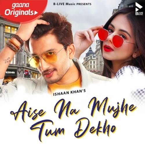 Aise Na Mujhe Tum Dekho In 2020 Mp3 Song Download Mp3 Song Songs