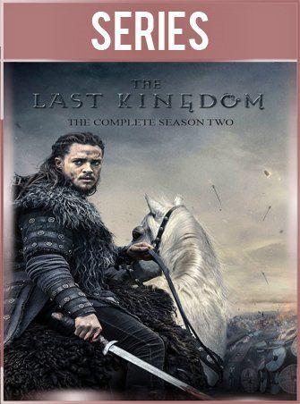 The Last Kingdom Temporada 2 Completa Latino Hd 720p Temporada 2 El último Reino Series De Tv