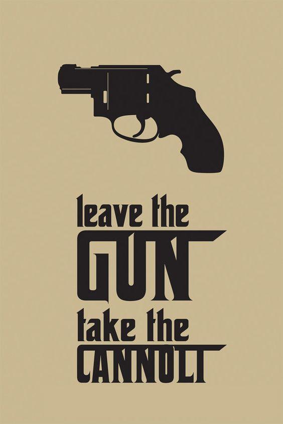 "Godfather inspired art print. ""Leave the gun. Take the cannoli."""