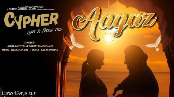 Aagaz Lyrics Cypher Bollywood Songs New Hindi Songs Lyrics