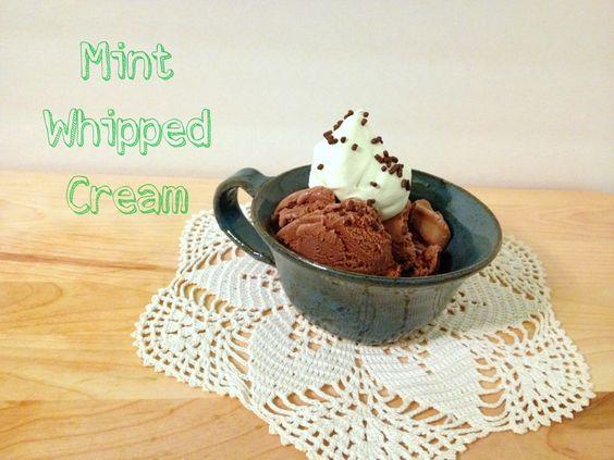 Mint Whipped Cream - amaaaaaazing on chocolate ice cream!