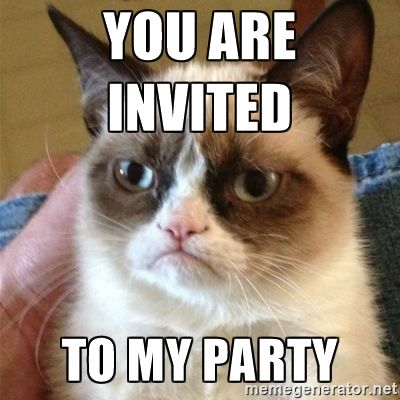 Grumpy Cat  - you are invited  to my party