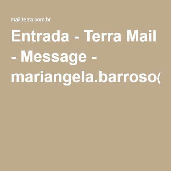 Entrada - Terra Mail - Message - mariangela.barroso@terra.com.br