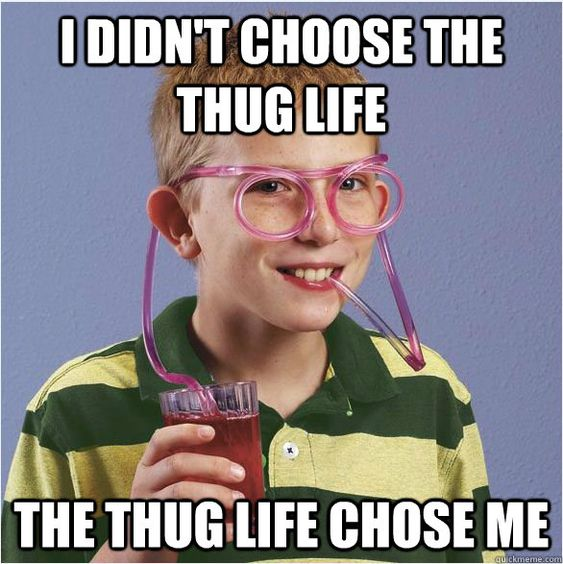 Funny Meme Girl With Glasses : Thug life meme google search excellent memes