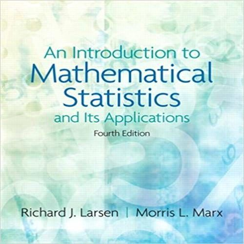 Solutions Manual For Introduction To Mathematical Statistics And Its Applications 4th Edition By Larsen Marx Solutionsmanual F Textbook Solutions Introduction