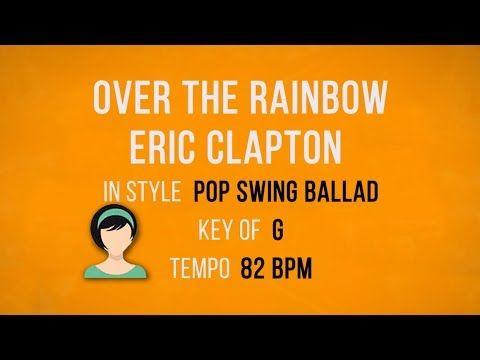 Over The Rainbow Eric Clapton Karaoke Female Backing Track Youtube In 2020 Eric Clapton Backing Tracks