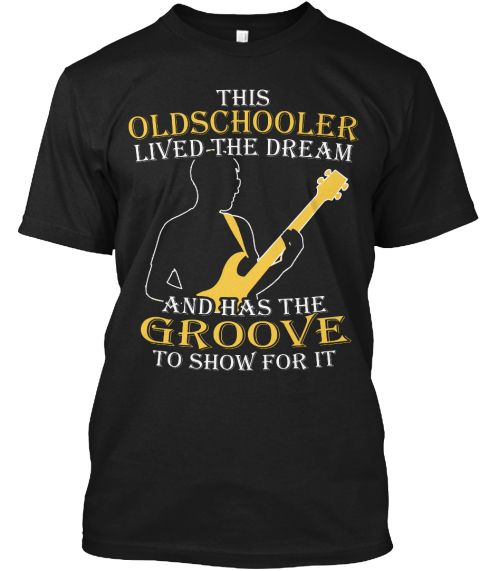 Bass Player - This Oldschooler Lived The Dream And Has The Groove To Show For It  Black T-Shirt Front