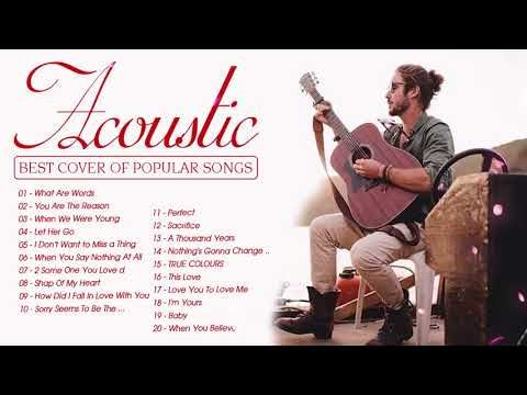 Best English Acoustic Love Songs 2020 Acoustic Cover Of Popular Songs Guitar Acoustic Songs Cover Youtube Guitar Acoustic Songs Acoustic Song Love Songs