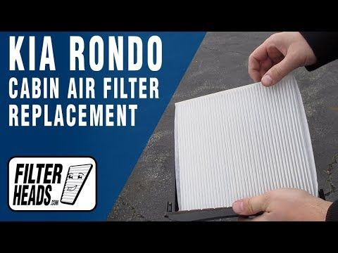 How To Replace Cabin Air Filter 2007 Kia Rondo Cabin Air Filter Air Filter Kia